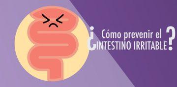 ¿Cómo prevenir el intestino irritable?