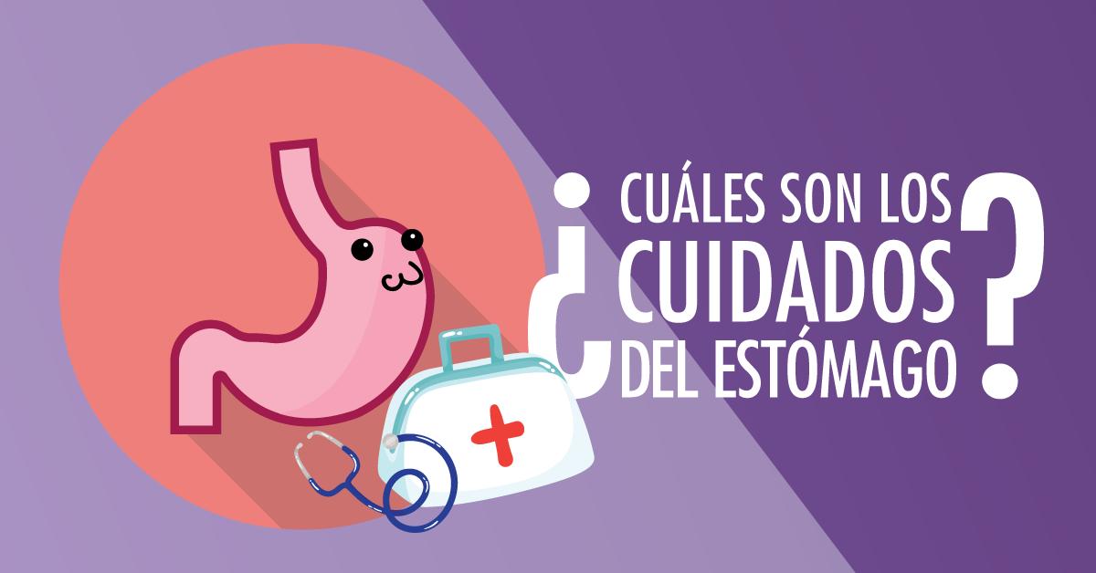 ¿Cuáles son los cuidados del estómago?